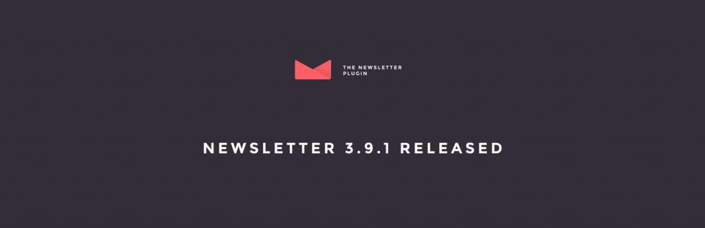 Newsletter 3.9.1 Released